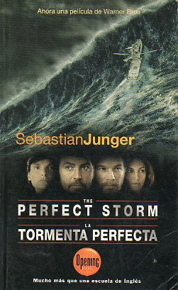 THE PERFECT STORM. A True Story of Men Against the Sea / LA TORMENTA PERFECTA. Una historia real de la lucha de los hombres contra el mar. Edic. bilin