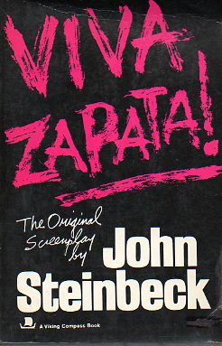 VIVA ZAPATA! The original screeplay by... Edited by Robert E. Morsberger.