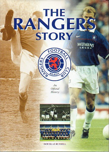 THE RANGERS STORY. Anf Official Story of Rangers Football Club.