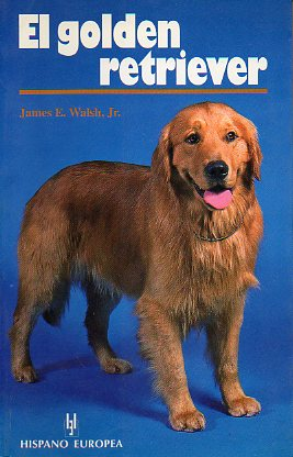 EL GOLDEN RETRIEVER. Contiene 155 ilustrs. a todo color.