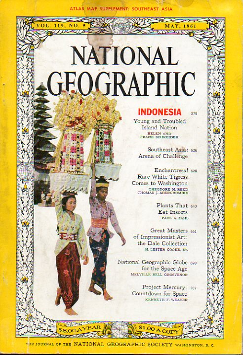 NATIONAL GEOGRAPHIC. Vol. 119, Nº 5. Indonesia; Rare White Tigress; PLants that Eat Insects; Great Masters of Impressionist Art...