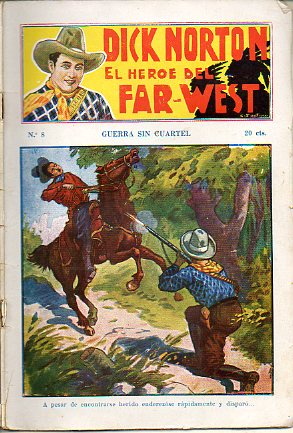 DICK NORTON. EL HÉROE DEL FAR-WEST. Nº 8. Guerra sin cuartel.