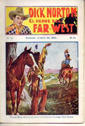 DICK NORTON. EL HÉROE DEL FAR-WEST. Nº 12. Wanagu Casco de Oro.
