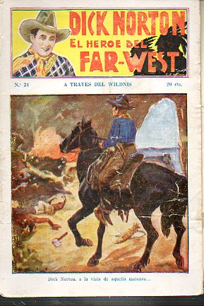 DICK NORTON. EL HÉROE DEL FAR-WEST. Nº 24. A través del Wildnis.