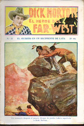 DICK NORTON. EL HÉROE DEL FAR-WEST. Nº 25. El secreto en un recipiente de lata.