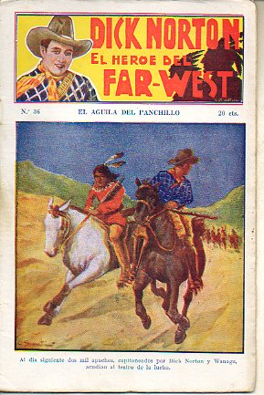 DICK NORTON. EL HÉROE DEL FAR-WEST. Nº 36. El águila del Panchillo.