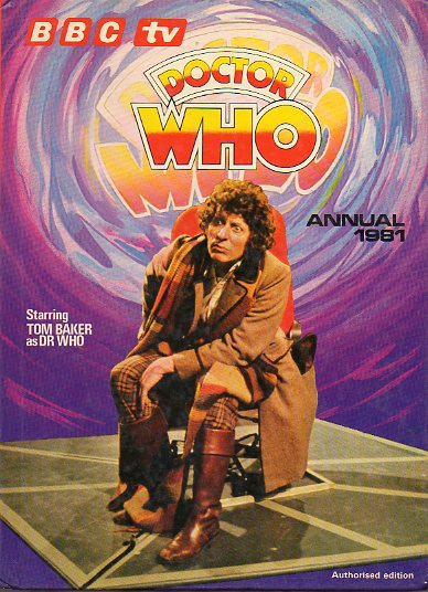 DOCTOR WHO: ANNUAL1981. Starring Tom Baker as Dr. Who.