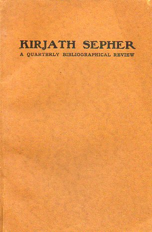 KIRJATH SEPHER. A QUARTELY BIBLIOGRAPHICAL REVIEW. Sixth Year. Number Three.