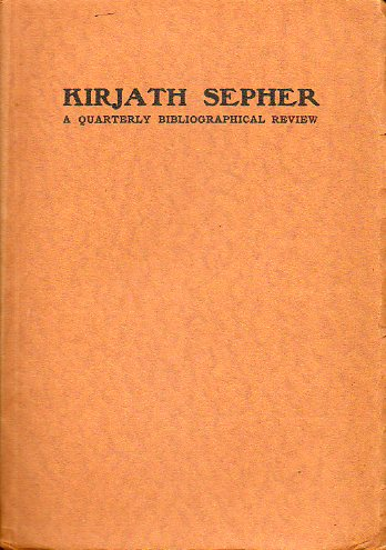KIRJATH SEPHER. A Quartely Bibliographical Review. Ninth Year.