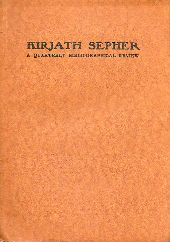 KIRJATH SEPHER. A Quartely Bibliographical Review. Eight Year. Number Four.