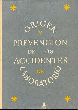 ORIGEN Y PREVENCIÓN DE LOS ACCIDENTES DE LABORATORIO.