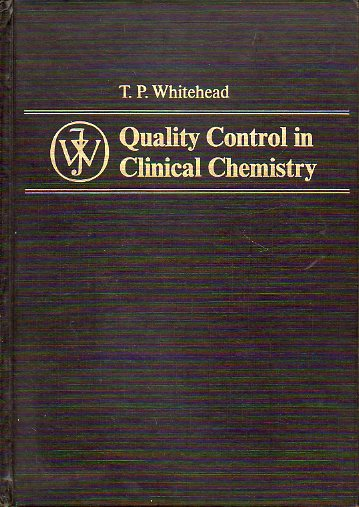 QUALITY CONTROL IN CLINICAL CHEMISTRY. Forewrd by Morton K. Schwartz.