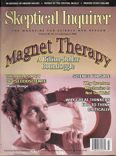 SKEPTICAL INQUIRER. The Magazine for Science and Reason. Vol. 30. Nº 4. Magnet Therapy: a Billion-Dollar Boondoggle; Mario Bunge: The Philosophy of Ps