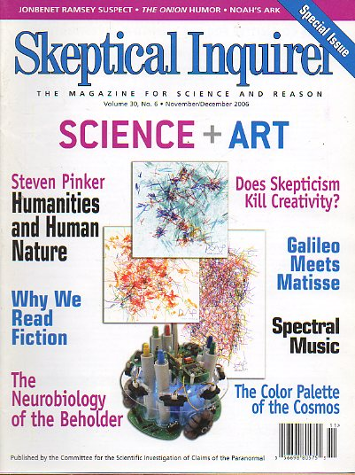 SKEPTICAL INQUIRER. The Magazine for Science and Reason. Vol. 30. Nº 6. Steven Pinker: Humanities and Human Nature; The Neurobiology of the Beholder;