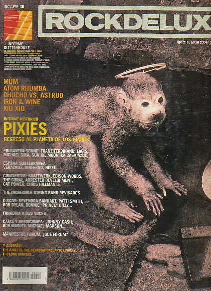 ROCK DE LUX. Nº 218. PIXIES: REGRESO AL PLANETA DE LOS SIMISO / ATOM RHUMBA / IRON & WINE / REIVSIÓN: THE INCREDIBLE STRING BAND...  No conserva CD.