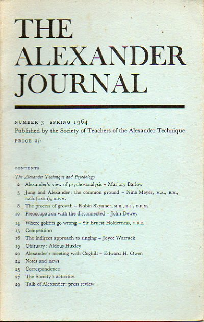 "THE ALEXANDER JOURNAL. Nº 3. M. Barlow: Alexander""s view of psychoanalysis. John Dewey: Preoccupation with the disconected. Nina Meyer: Jung and Alexa"