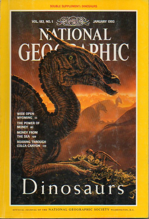 NATIONAL GEOGRAPHIC MAGAZINE. Vol. 138. Nº 1. DINOSAURS. Wide open Wyoming. The Power of money. Money from the sea...