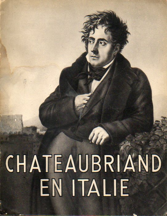 CHATEAUBRIAND EN ITALIE.