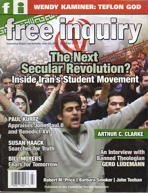 FREE INQUIRY. Vol. 25. Nº 4. Arthur C. Clarke: Encyclical. Wendy Kaminer: Teflon God. Peter Singer: Eating Ethically. Reading Madison in Teheran. Roya