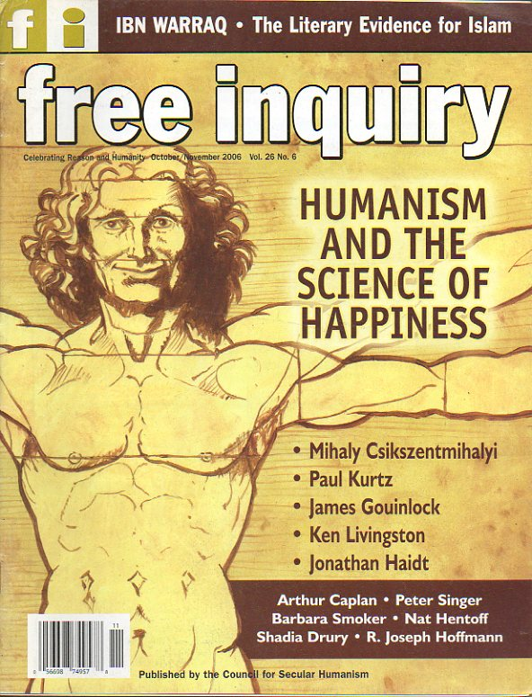 FREE INQUIRY. Vol. 26. Nº 6. Humanism and the science of the Happiness. Chistopher Hitchens: Anglicans and idiocy. Peter Singer: What greater motivati