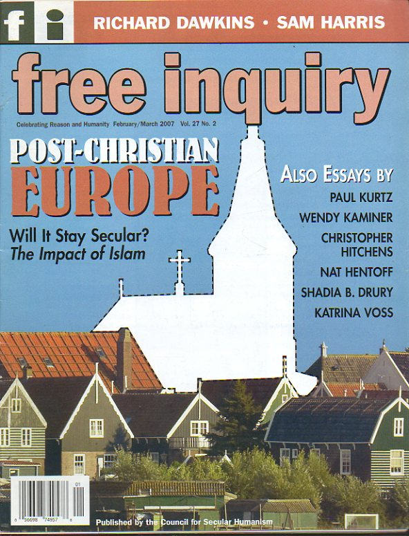 FREE INQUIRY. Vol. 27. Nº 2. David Koepsell: the end of faith in politics. Shadia B. drury: Exterminating the enemy. Sam Harris: Beyond the believers.