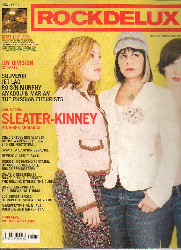 ROCK DE LUX. Nº 230. Sleater-Kinney: mujeres armadas. Joy DIvision (2ª parte). Revisión: Chris Isaak. Los superhéroes de papel de Michael Chabon... No