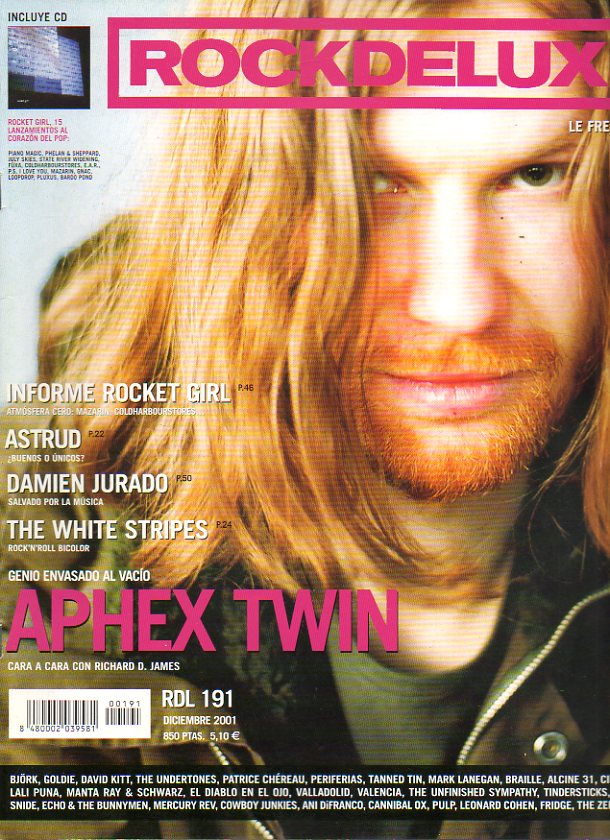 ROCK DE LUX. Nº 191. Aphex Twin: cara a cara con Richard D. James. Informe Rocket Girl. Astrud. Damien Jurado. The White Strippers... No conserva CD.