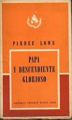 PAPA Y DESCENDIENTE GLORIOSO. Novela de un norteamericano oriundo de China.