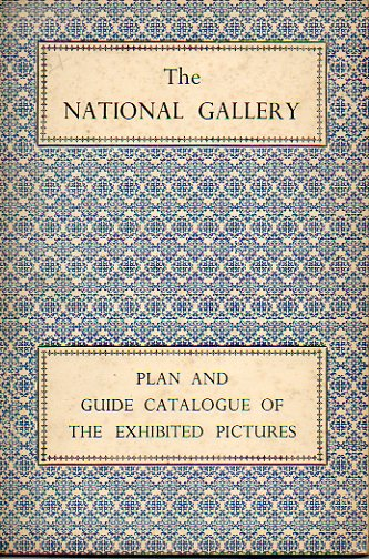 THE NATIONAL GALLERY. Plan and Guide Catalogue of the exhibited pictures.