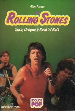 LOS ROLLING STONES. Sexo, drogass y Rock´n Roll.