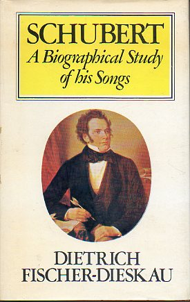 SCHUBERT. A BIOGRAPHICAL STUDY OF HIS SONGS.