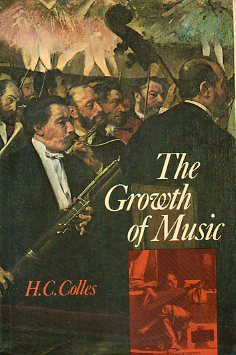 THE GROWTH OF MUSIC. A study in musical history. Fourth Edition.