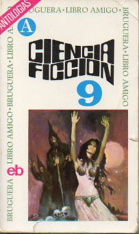 CIENCIA FICCIÓN. NOVENA SELECCIÓN. Relatos de Arthur Sellings, S. Dorman, Booth Tarkington, Chet Arthur, Firtz Leiber, Robert Sheckley, Harvey Jacobs