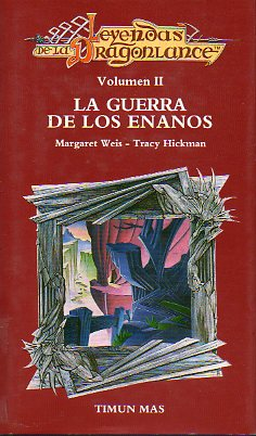 LEYENDAS DE LA DRAGON LANCE. Vol. II. LA GUERRA DE LOS ENANOS. Poemas de Michael Williams.
