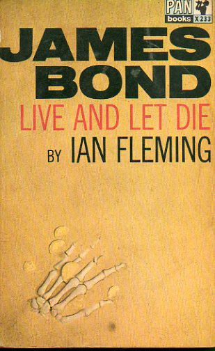 JAMES BOND. LIVE AND LET DIE.
