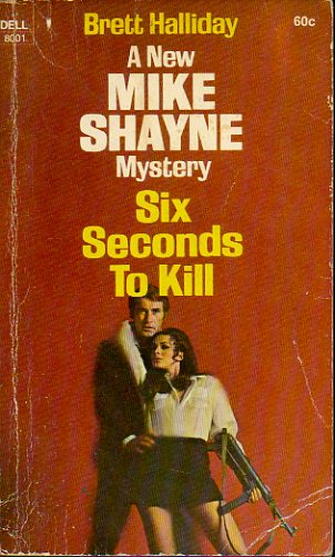 A NEW MIKE SHAYNE MYSTERY. SIX SECONDS TO KILL.