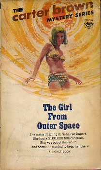 THE CARTER BROWN MYSTERY SERIES. THE GIRL FROM OUTER SPACE.