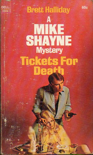 A MIKE SHAYNE MYSTERY. TICKETS FOR DEATH.