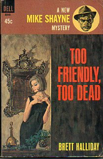 A MIKE SHAYNE MYSTERY. TOO FRIENDLY, TOO DEAD.