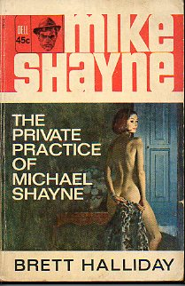 A MIKE SHAYNE MYSTERY. THE PRIVATE PRACTICE OF MICHAEL SHYNE.