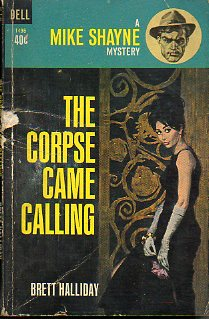 A MIKE SHAYNE MYSTERY. THE CORPSE CAME CALLING.