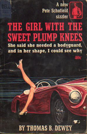 A NEW PETE SCHOFIELD SIZZLER. THE GIRL WITH THE SWEET PLUMP KNEES.