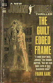 A NEW JOHNNY LIDDELL THRILLER. THE GUILT EDGED FRAME.