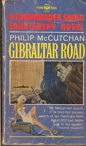 GIBRALTAR ROAD. A Commander Shaw counterspy novel.