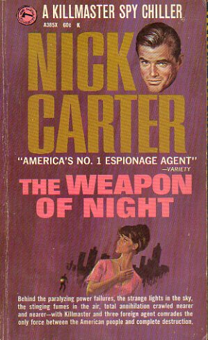 NICK CARTER. A Killmaster Spy Chiller. THE WEAPON OF NIGHT.