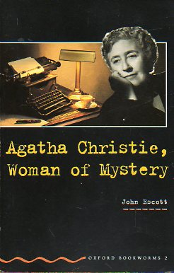 AGATHA CHRISTIE, WOMAN OF MYSTERY.