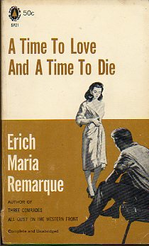 A TIME TO LOVE AND A TIME TO DIE.
