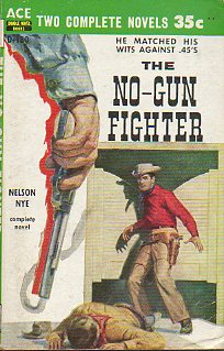 THE NO-GUN FIGHTER / ONE STEP AHEAD OF THE POSSE.