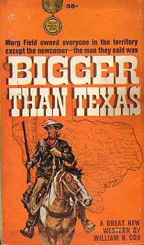 BIGGER THAN TEXAS.
