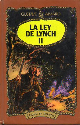 LA LEY DE LYNCH. Vol. II.